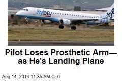 Pilot Loses Prosthetic Arm—as He's Landing Plane