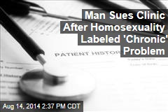 Man Sues Clinic After Homosexuality Labeled 'Chronic' Problem