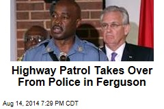 Highway Patrol Takes Over From Police in Ferguson