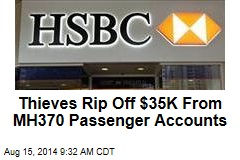 Thieves Rip Off $35K From MH370 Passenger Accounts