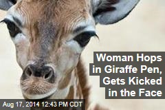 Woman Hops in Giraffe Pen, Gets Kicked in the Face