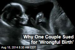 Why One Couple Sued for 'Wrongful Birth'