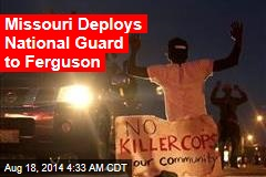 National Guard Sent to Ferguson