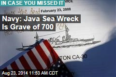 Navy: Java Sea Wreck Is Grave of 700