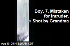 Boy, 7, Mistaken for Intruder, Shot by Grandma