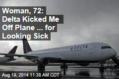 Woman, 72: Delta Kicked Me Off Plane ... for Looking Sick