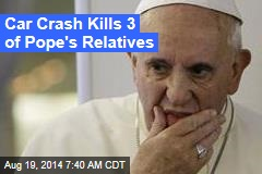 Car Crash Kills 3 of Pope's Relatives