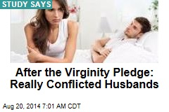 After the Virginity Pledge: Really Conflicted Husbands