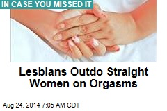 Lesbians Outdo Straight Women on Orgasms