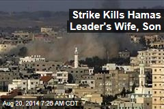 Strike Kills Hamas Leader's Wife, Son