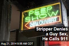 Stripper Denies a Guy Sex, He Calls 911