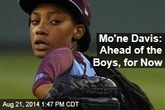 Mo'ne Davis: Ahead of the Boys, for Now