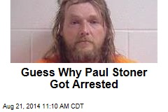 Guess Why Paul Stoner Got Arrested