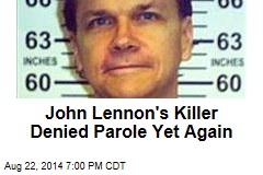 John Lennon's Killer Denied Parole Yet Again