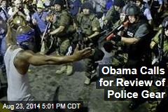 Obama Calls for Review of Police Gear