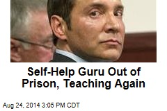 Self-Help Guru Out of Prison, Teaching Again