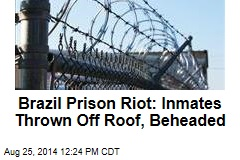 Brazil Prison Riot: Inmates Thrown Off Roof, Beheaded