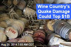 Wine County Quake Damage Could Top $1 Billion