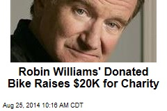 Robin Williams' Donated Bike Raises $20K for Charity
