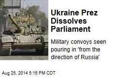 Ukraine Prez Dissolves Parliament