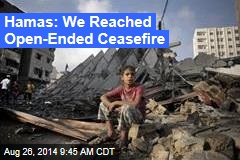 Hamas: We Reached Open-Ended Ceasefire
