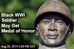 Black WWI Soldier May Get Medal of Honor