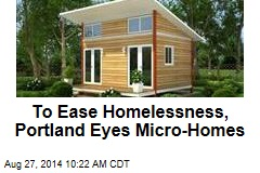 To Ease Homelessness, Portland Eyes Micro-Homes