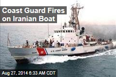 Coast Guard Fires on Iranian Boat