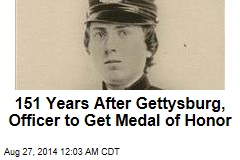 151 Years After Gettysburg, Officer to Get Medal of Honor