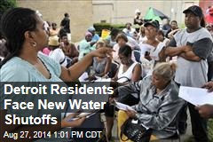 Detroit Residents Face New Water Shutoffs