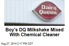 Boy's DQ Milkshake Mixed With Chemical Cleaner