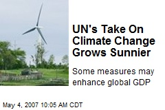 UN's Take On Climate Change Grows Sunnier