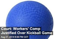Court: Workers' Comp Justified Over Kickball Game
