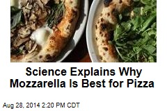 Science Explains Why Mozzarella Is Best Cheese for Pizza