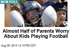 Almost Half of Parents Worry About Kids Playing Football