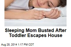Sleeping Mom Busted After Toddler Escapes House