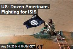 US: More Americans Fighting for ISIS