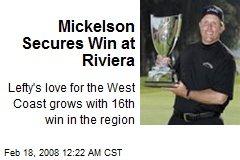 Mickelson Secures Win at Riviera