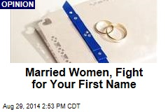 Married Women, Fight for Your First Name