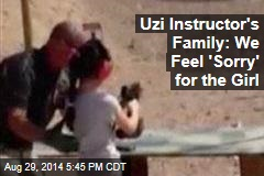 Uzi Instructor's Family: We Feel 'Sorry' for the Girl