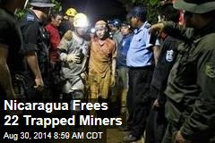 Nicaragua Frees 22 Trapped Miners