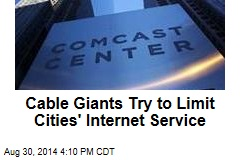 Cable Giants Try to Block Cities' Internet Service