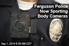 Ferguson Police Now Sporting Body Cameras