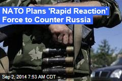 NATO Plans 'Spearhead' Force to Counter Russia