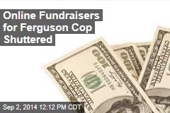 Online Fundraisers for Ferguson Cop Briefly Shuttered