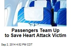 Passengers Team Up to Save Heart Attack Victim