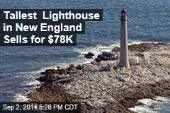 Tallest Lighthouse in New England Sells for $78K