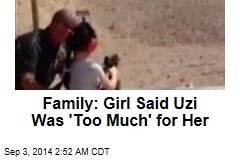 Family: Girl Said Uzi Was 'Too Much' for Her
