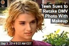 Teen Sues to Retake DMV Photo With Makeup