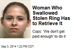 Woman Who Swallowed Stolen Ring Has to Retrieve It